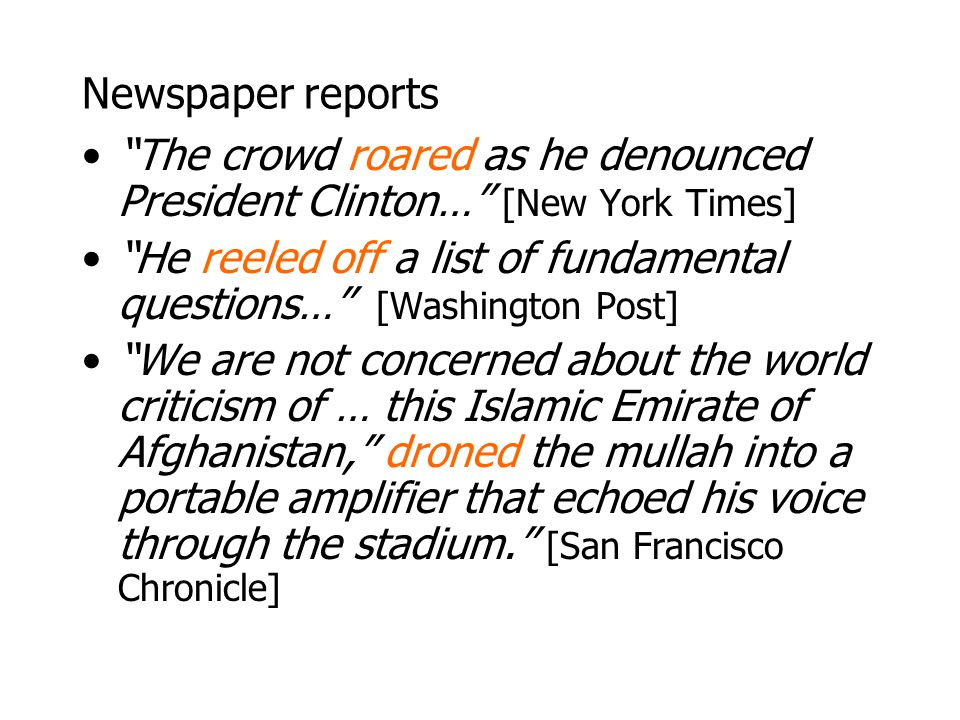 Newspaper reports The crowd roared as he denounced President Clinton… [New York Times]